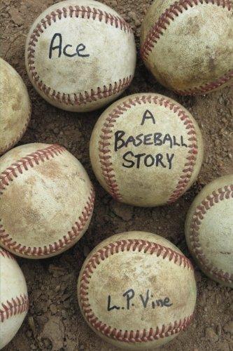 Ace       A Baseball Story