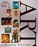 Art: A World History (0789423820) by DK Publishing