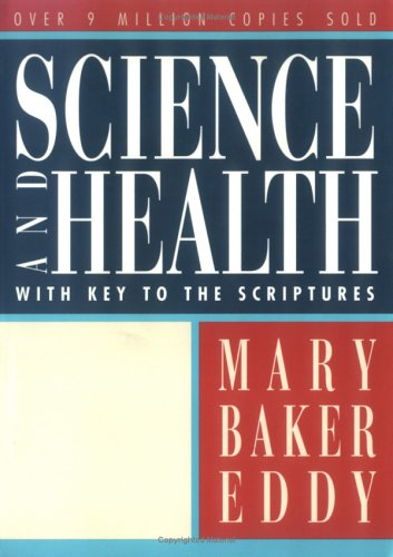 Science and Health with Key to the Scriptures (W.M.B.E.), MARY BAKER EDDY