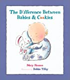 img - for The Difference Between Babies & Cookies book / textbook / text book