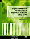 Regression Models for Categorical Dependent Variables Using Stata, Second Edition (1597180114) by Long, J. Scott