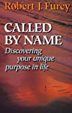 Called By Name: Discovering Your Unique Purpose in Life