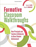 img - for Formative Classroom Walkthroughs: How Principals and Teachers Collaborate to Raise Student Achievement book / textbook / text book