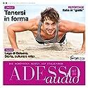 ADESSO audio - Tenersi in forma. 06/2015: Italienisch lernen Audio - Fitness Hörbuch von  div. Gesprochen von:  div.