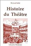 echange, troc Bernard Sallé - Histoire du théâtre