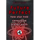 "Future Perfect: The Global Impact of Star Trekvon ""Jeff Greenwald"""