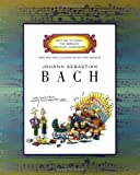 Johann Sebastian Bach (Getting to Know the Worlds Greatest Composers)