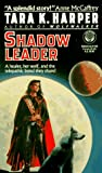 Shadow Leader (Tales of the Wolves) (0345371631) by Harper, Tara K.