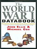 The World War I Databook: The Essential Facts and Figures for all the Combatants (1854107666) by Ellis, John