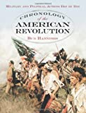 Chronology of the American Revolution: Military and Political Actions Day by Day