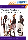 Warrior Peoples of East Africa, 1840-1900 (Men-at-arms)
