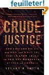 Crude Justice: How I Fought Big Oil a...