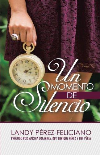 Un Momento De Silencio: Dios Quiere Hablarte (Spanish Edition)