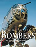 The Great Book of Bombers: The World's Most Important Bombers from World War I to the Present Day (0760313474) by Lake, Jon