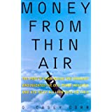 Money from Thin Air: The Story of Craig McCaw, the Visionary who Invented the Cell Phone Industry, and His Next Billion-Dollar Idea ~ O. Casey Corr