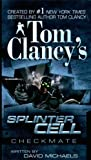 Tom Clancy's Splinter Cell: Checkmate (0425212785) by Michaels, David
