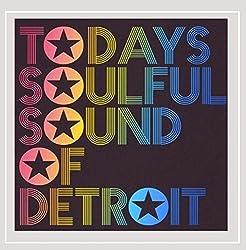 Todays Soulful Sound of Detroit