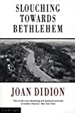 Slouching Towards Bethlehem (0006545890) by Didion, Joan