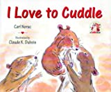 img - for I Love to Cuddle book / textbook / text book