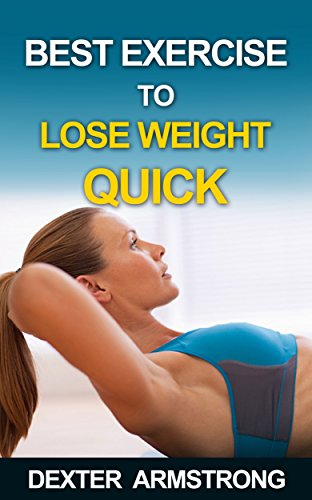 Best Exercise To Lose Weight Quick