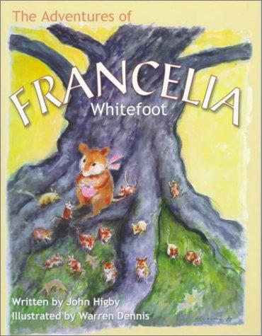 The Adventures of Francelia Whitefoot