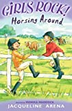 Horsing Around (Girls Rock!) Jacqueline Arena