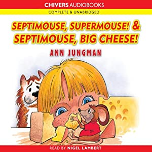 Septimouse, Supermouse! & Septimouse, Big Cheese! Audiobook