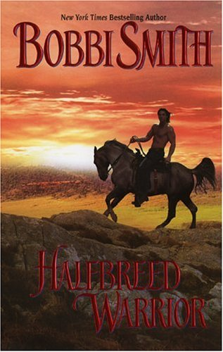 Halfbreed Warrior (Leisure Historical Romance), Bobbi Smith