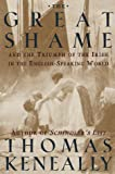 The Great Shame: And The Triumph Of The Irish In The English -Speaking World