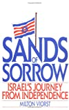 SANDS OF SORROW: ISRAEL'S JOURNEY FROM INDEPENDENCE (1850430640) by MILTON VIORST