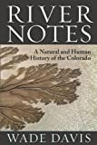 9781610913614: River Notes: A Natural and Human History of the Colorado