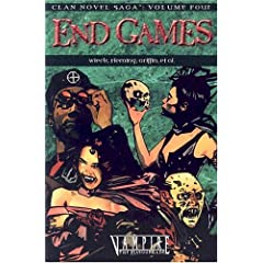 Vampire End Games (Clan Saga 4) (Clan Novel Saga) by Stewart Wieck, Justin Achilli, Gherbod Fleming and Eric Griffin