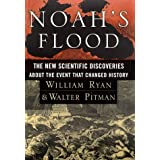 "Noah""s Flood : The New Scientific Discoveries about the Event That Changed Historyby Walter; Ryan, William..."