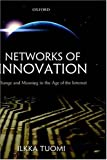 Networks of innovation:change and meaning in the age of the Internet