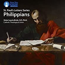 St. Paul's Letters Series: Philippians Lecture by Sr. Laurie Brink OP PhD Narrated by Sr. Laurie Brink OP PhD