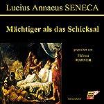 Mächtiger als das Schicksal | Lucius Annaeus Seneca