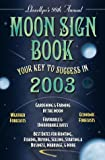 2003 Moon Sign Book: Your Key to Success in 2003 (Annuals - Moon Sign Book) (0738700703) by Llewellyn