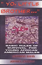 Yo, Little Brother  .: Basic Rules of Survival for Young African American Males