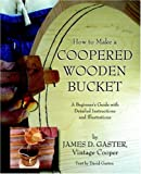 img - for How to Make a Coopered Wooden Bucket book / textbook / text book