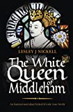 The White Queen of Middleham: An historical novel about Richard III's wife Anne Neville. (Sprigs of Broom)
