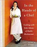 : In the Hands of A Chef: Cooking with Jody Adams of Rialto Restaurant