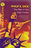 Philip K. Dick The Man In The High Castle (S.F. MASTERWORKS)