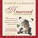 Amarcord: Marcella Remembers (       UNABRIDGED) by Marcella Hazan Narrated by Concetta Tomei