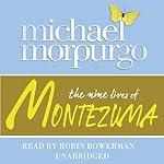 The Nine Lives of Montezuma   Michael Morpurgo