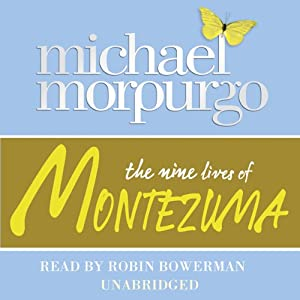 The Nine Lives of Montezuma | [Michael Morpurgo]