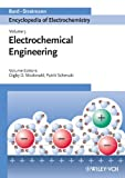 img - for Encyclopedia of Electrochemistry, Electrochemical Engineering (Volume 5) book / textbook / text book