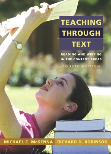 Teaching Through Text: Reading and Writing in the Content Areas (4th Edition)