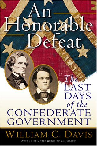 An Honorable Defeat: The Last Days of the Confederate Government PDF
