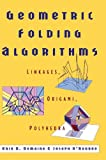 img - for Geometric Folding Algorithms: Linkages, Origami, Polyhedra book / textbook / text book
