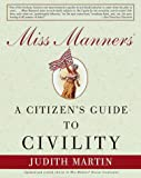 Miss Manners: A Citizen's Guide to Civility (0609801589) by Martin, Judith